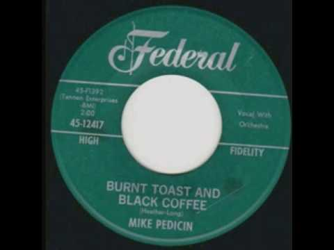 Mike Pedicin - Burnt Toast And Black Coffee - Federal Records