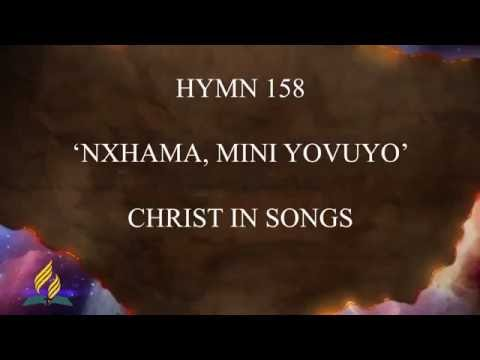 Hymn 158 - Christ in Songs (Nxhama, Mini yovuyo)