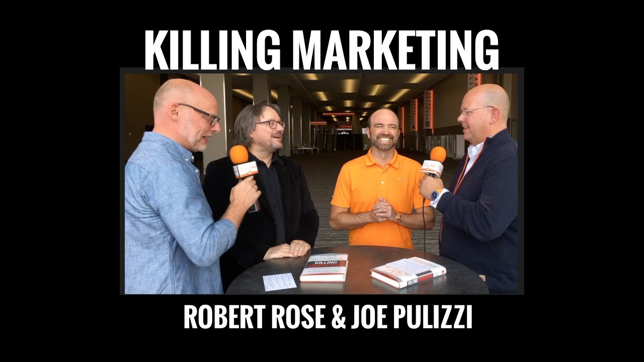 Joe Pulizzi and Robert Rose on Killing Marketing