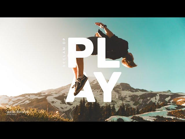 Play - Declan DP [Audio Library Release]
