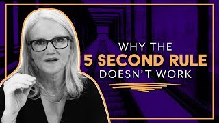 why the 5 second rule doesnt work mel robbins