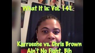 What It Is: Vol. 141 | Karrueche vs Chris Brown, Nick