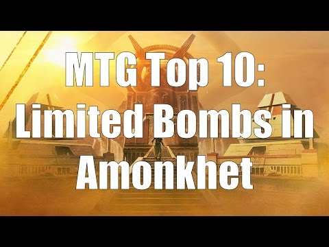 MTG Top 10:  Amonkhet Limited Bombs