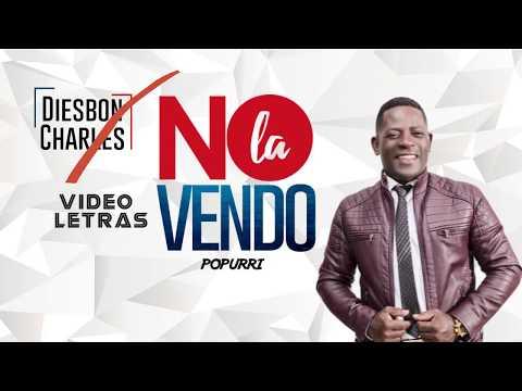 NO LA VENDO  |  DIESBON CHARLES | VIDEO LETRAS / Merengue Cristiano