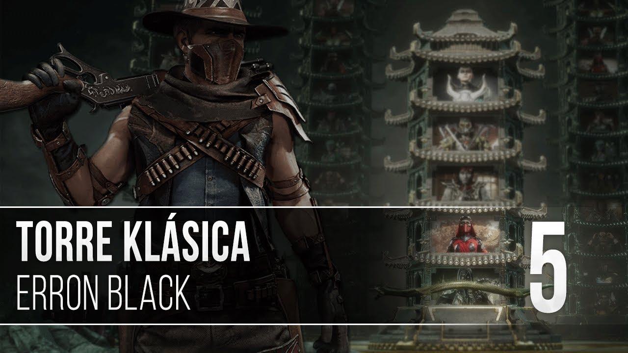 MK11 | Torre Klásica | Ep.5 | Erron Black