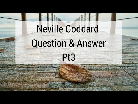 Neville Goddard - Q & A Part 3 - Your Faith Is Your Fortune - Lecture.