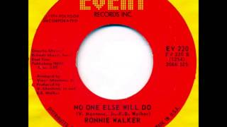 Ronnie Walker  No one else will do