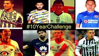 ASÍ ERAN las FIGURAS de la LIGA MX hace 10 AÑOS #10YearChallenge