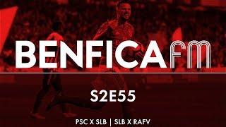 #55 - Podcast Benfica FM | Portimonense e Rio Ave