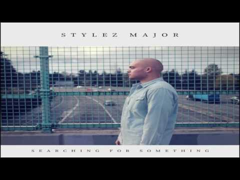 Stylez Major- Searching For Something [Official Audio]