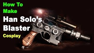 Han Solo's DL-44 Heavy Blaster Pistol (How to make from scratch)