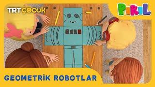 PIRIL | GEOMETRİK ROBOTLAR | TRT ÇOCUK