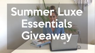 GIVEAWAY: Summer luxe essentials giveaway