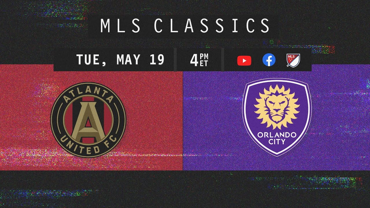 6 Goal Rivalry Thriller! Atlanta United vs Orlando City | 2017 MLS Classics