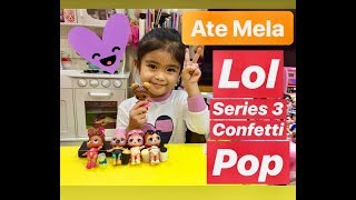 Ate Mela and her LOL Surprise Doll Series 3 Confetti Pop | Melason