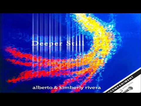 Kimberly and Alberto Rivera - Deeper Still (Full Album 2007)