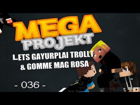 LETSG*YURPLAY TROLLT & GOMME MAG ROSA! MEGAPROJEKT #35 [German] [HD]
