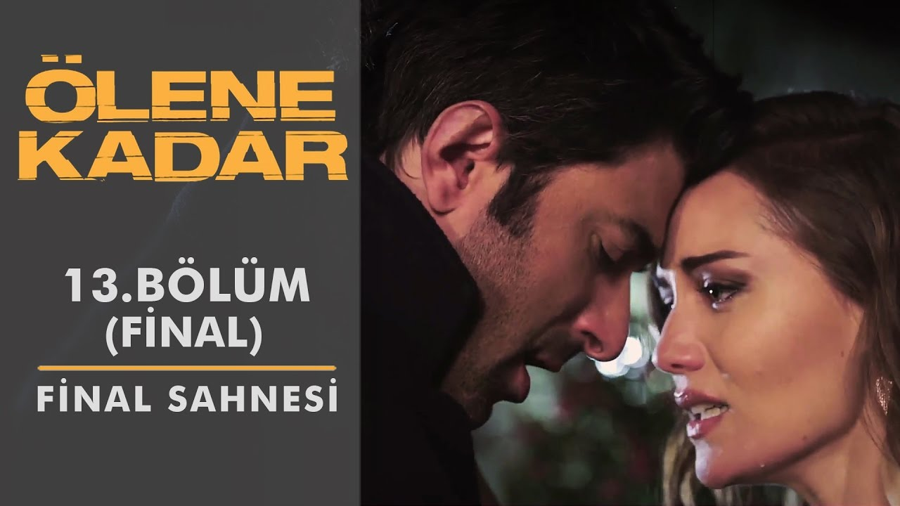 Ölene Kadar | 13.Bölüm - Final Sahnesi - YouTube