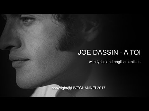 JOE DASSIN   A TOI FOR YOU with lyrics and english subtitles