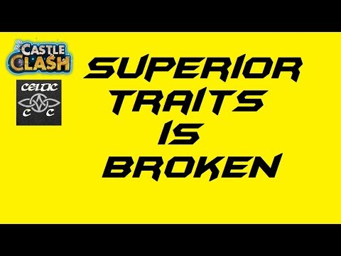 Superior Traits Is Broken  Castle Clash