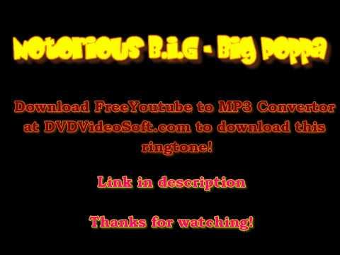 Notorious B.I.G - Big Poppa (Ringtone)