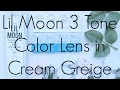 Review: Lil Moon 3 Tone Colour Lens In Cream Grege
