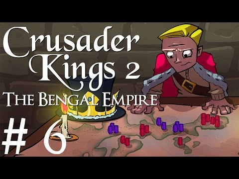 Crusader Kings 2 | Rajas of India | The Bengal Empire | Part 6