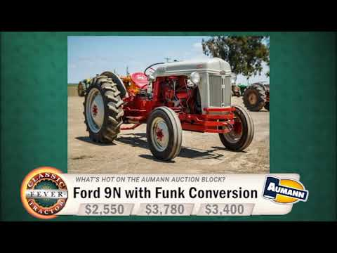What's a Ford 9N with 6-cylinder Funk Conversion worth? - Aumann Classic Tractor Tv