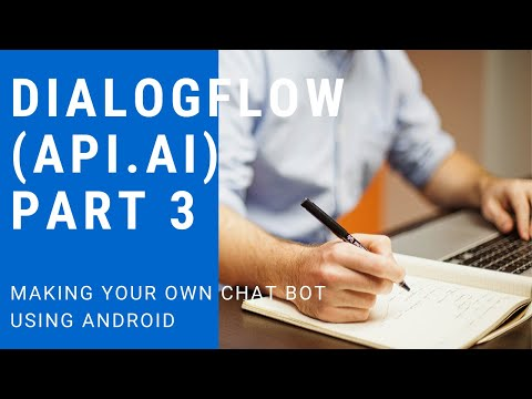 Dialogflow (API.AI) Tutorial 3- Android SDK In API.AI