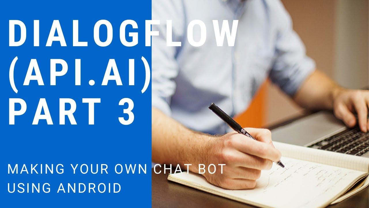Dialogflow (API AI) Tutorial 3- Android SDK in API AI