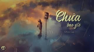CHƯA BAO GIỜ ‣ Nhox Ga「Lyric Video」| Nâu