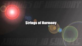 Strings of Harmony Part 2 (Short Version)