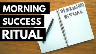 My New 7-Step Morning Success Ritual Habits (2017)