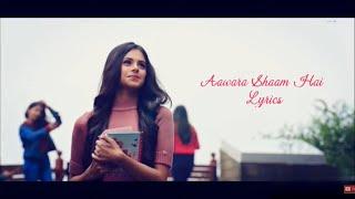 Aawara Shaam Hai Lyrics Meet Bros Ft Piyush Mehroliyaa Gaana Originals Manjul Rits Badiani