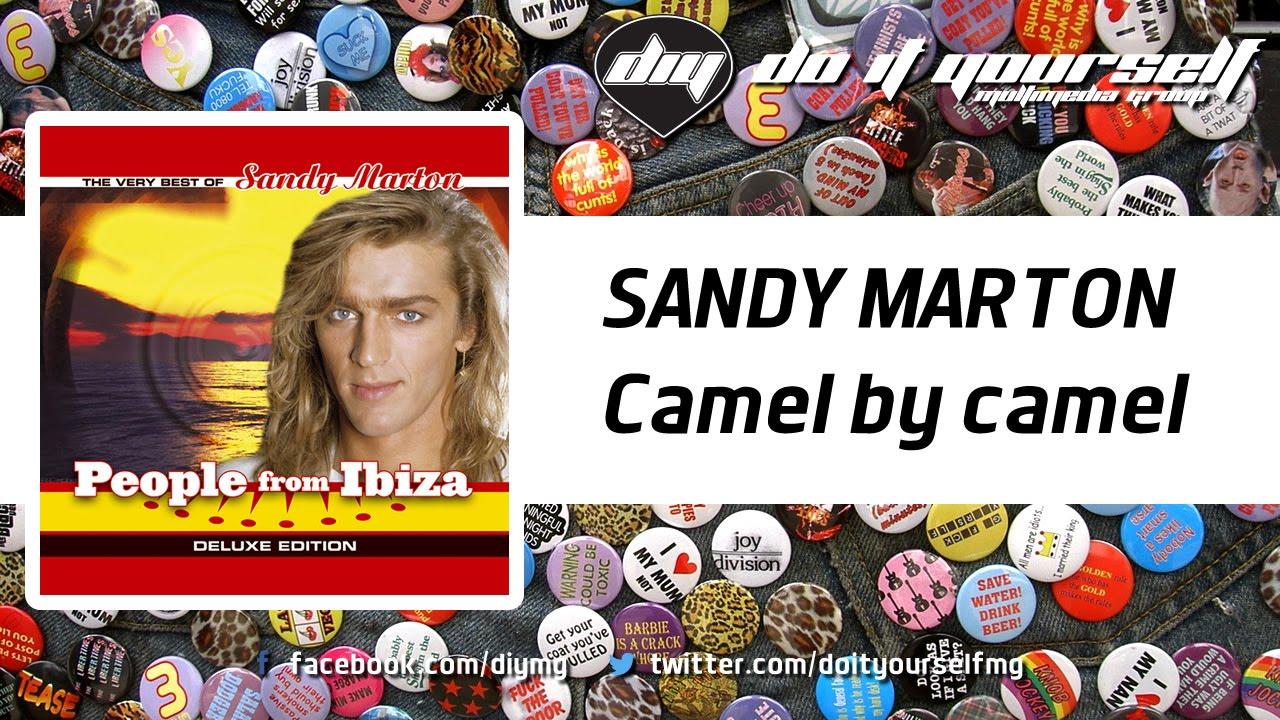 Sandy Marton - Camel By Camel (Ibiza Remix)