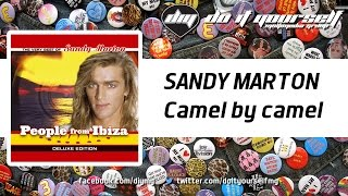 SANDY MARTON - Camel by camel [Official]