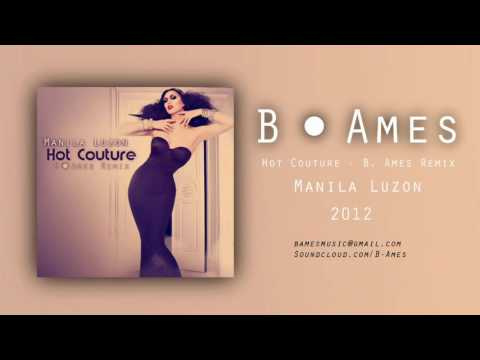 Hot Couture (B. Ames Remix) | Manila Luzon + Download - 2012