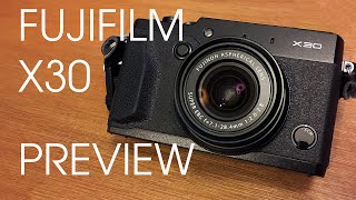 FUJIFILM X30 UNBOXING AND PREVIEW