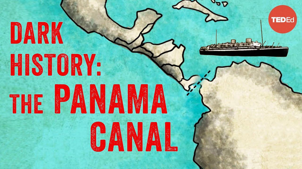 Demolition, disease, and death: Building the Panama Canal - Alex Gendler