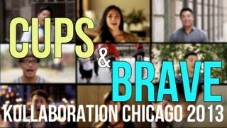 ANNA KENDRICK - Cups + SARA BAREILLES - Brave (cover by Kollaboration Chicago 2013)