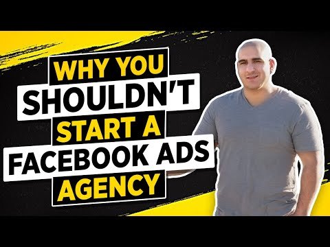 Why You Shouldn't Start a Facebook Ads Agency