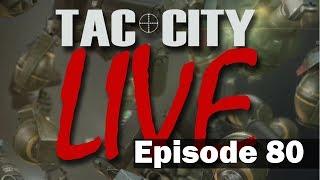 Tac City Live Ep80 (FaceBook Live Rebroadcast)