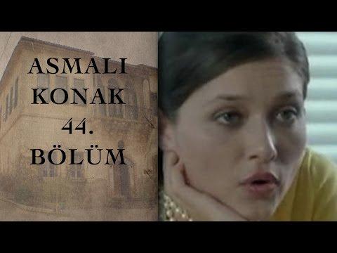 ASMALI KONAK 44. Bölüm