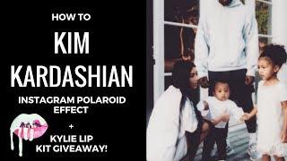 HOW TO Kim Kardashian's 90s vibe Instagram filter (Polaroid effect) + Kylie lipkit giveaway
