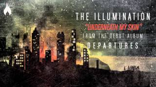 The Illumination - Underneath My Skin