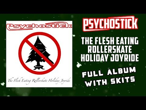 The Flesh Eating Rollerskate Holiday Joyride - Full Psychostick album with skits