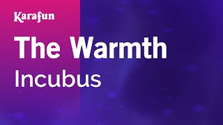 Karaoke The Warmth - Incubus *