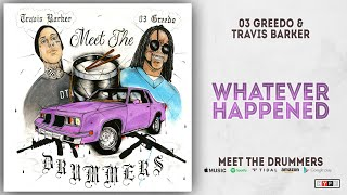 Play Whatever Happened (feat. Travis Barker)