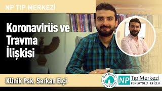Koronavirüs ve Travma İlişkisi