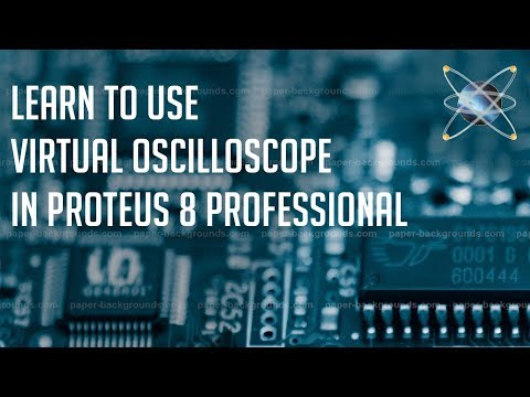 Learn to use Virtual Oscilloscope in Proteus - YouTube